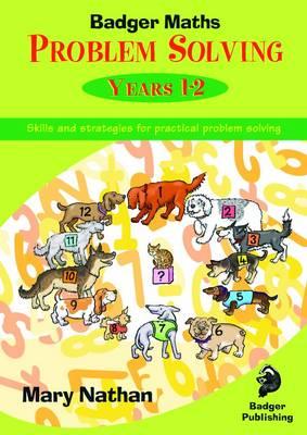 Problem Solving: Years 1-2 Teacher Book - Badger Maths Problem Solving