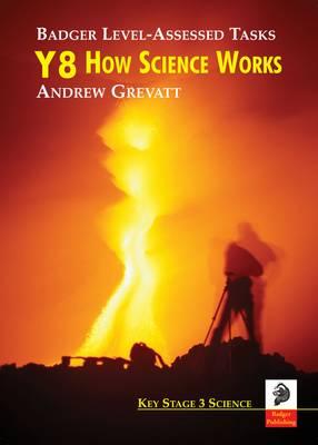 Badger-level Assessed Tasks: Key Stage 3 Science: Y8 How Science Works - Science Level Investigation Tasks No. 3 (Spiral bound)