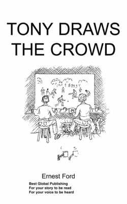 Tony Draws the Crowd (Paperback)