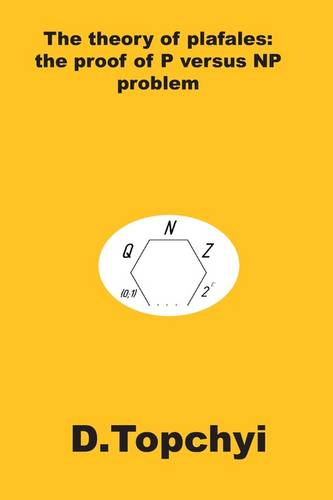 The Theory of Plafales: the Proof of P Versus NP Problem (Paperback)