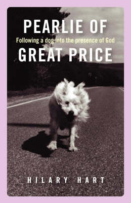 Pearlie of Great Price: Following a Dog into the Presence of God (Paperback)