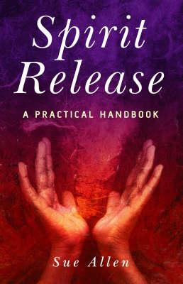 Spirit Release: A Practical Handbook (Paperback)