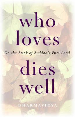 Who Loves Dies Well: On the Brink of Buddha's Pure Land (Paperback)