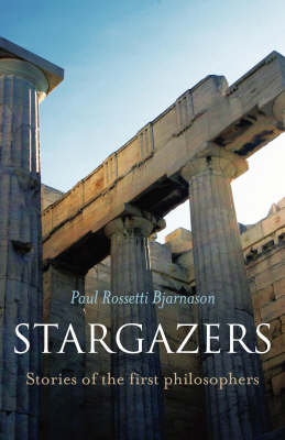 Stargazers: Stories of the First Philosophers (Paperback)