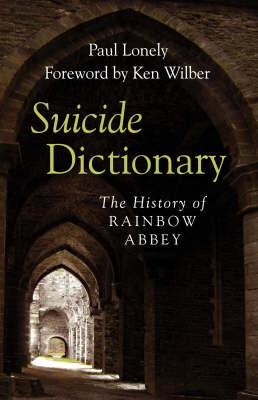 Suicide Dictionary: The History of Rainbow Abbey (Paperback)