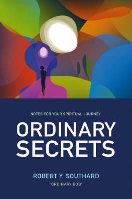 Ordinary Secrets: Notes for Your Spiritual Journey (Paperback)