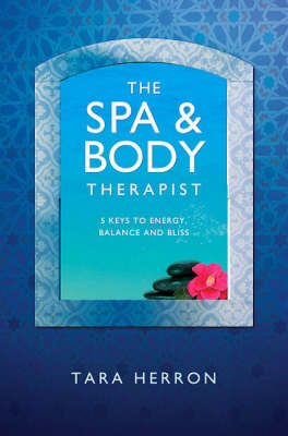 The Spa and Body Therapist: 5 Keys to Energy, Balance and Bliss (Paperback)