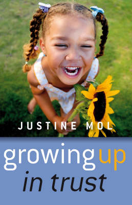 Growing Up in Trust: Raising Kids without Rewards or Punishment (Paperback)