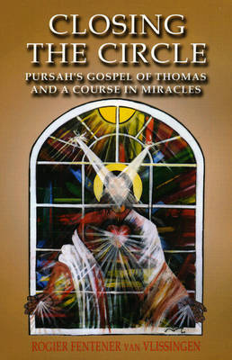 Closing the Circle: Pursah's Gospel of Thomas and a Course in Miracles (Paperback)
