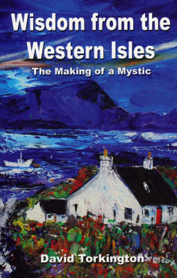 Wisdom from the Western Isles: The Making of a Mystic (Paperback)