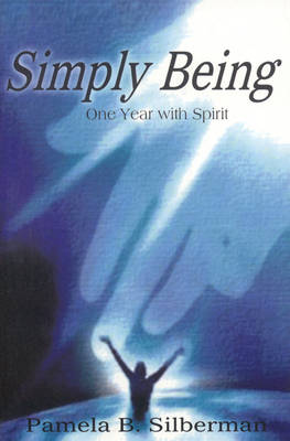 Simply Being: One Year with Spirit (Paperback)