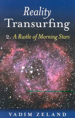 Reality Transurfing 2: 2: A Rustle of Morning Stars (Paperback)