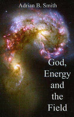 God, Energy and the Field (Paperback)