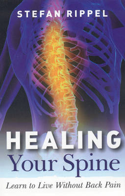 Healing Your Spine: Learn to Live Without Back Pain (Paperback)