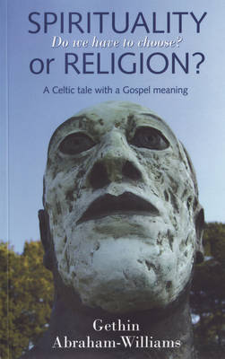 Spirituality or Religion?: Do We Have to Choose? (Paperback)