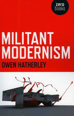 Militant Modernism - Zero Books (Paperback)