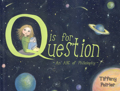 Q is for Question: An ABC of Philosophy (Paperback)