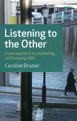 Listening to the Other: A Practical Approach to Listening Skills (Paperback)