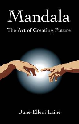 Mandala - The Art of Creating Future (Paperback)