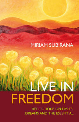 Live in Freedom: Reflections on Limits, Dreams and the Essential (Paperback)
