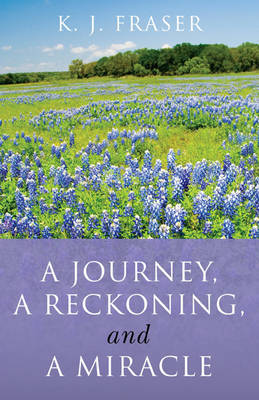 A Journey, a Reckoning, and a Miracle (Paperback)