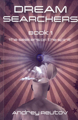 Dream Searchers: The Seekers of the Spirit (Paperback)