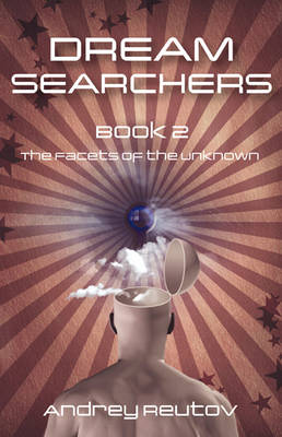 Dream Searchers: Facets of the Unknown Bk. 2 (Paperback)
