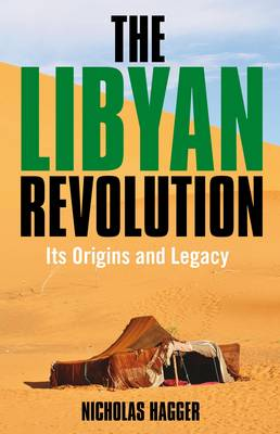 The Libyan Revolution: Its Origins and Legacy (Paperback)
