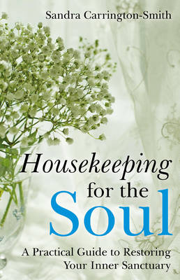 Housekeeping for the Soul: A Practical Guide to Restoring Your Inner Sanctuary (Paperback)