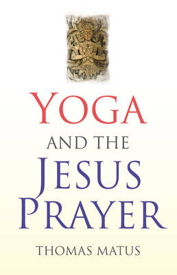 Yoga and the Jesus Prayer (Paperback)