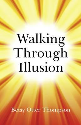 Walking Through Illusion (Paperback)