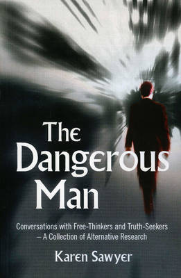 The Dangerous Man: Conversations with Free-Thinkers and Truth-Seekers (Paperback)