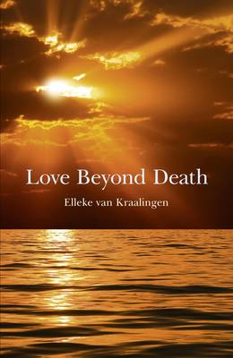 Love Beyond Death: A Remarkable Account of a Journey into Other Realms (Paperback)