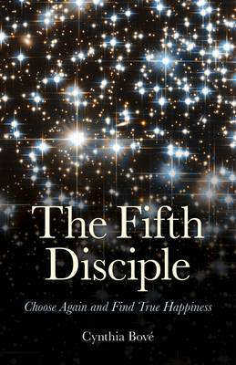 The Fifth Disciple: Choose Again and Find True Happiness (Paperback)