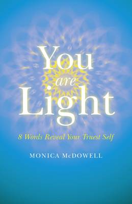 You are Light: 8 Words Reveal Your Truest Self (Paperback)