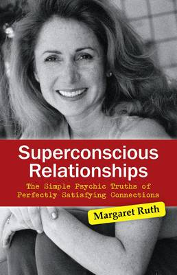 Superconscious Relationships: The Simple Psychic Truths of Perfectly Satisfying Connections (Paperback)