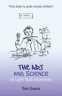 The Art and Science of Light Bulb Moments (Paperback)