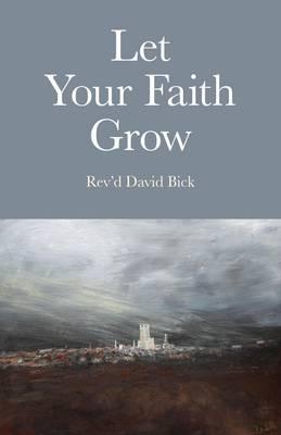 Let Your Faith Grow (Paperback)