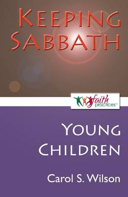 Keeping Sabbath [Young Children] - Faith Practices(r) Series (Paperback)