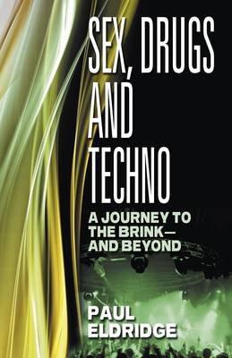 Sex, Drugs & Techno (Paperback)
