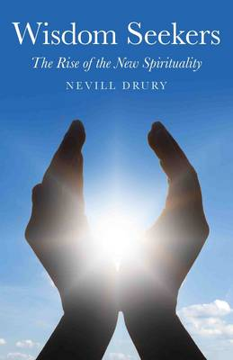 Wisdom Seekers: The Rise of the New Spirituality (Paperback)