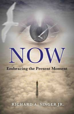 Now: Embracing the Present Moment (Paperback)