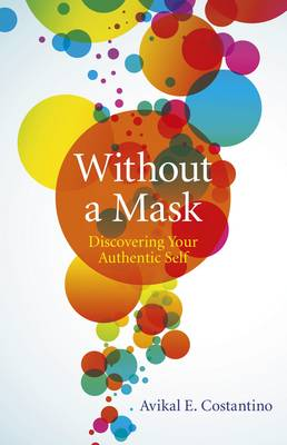 Without a Mask: Discovering Your Authentic Self (Paperback)