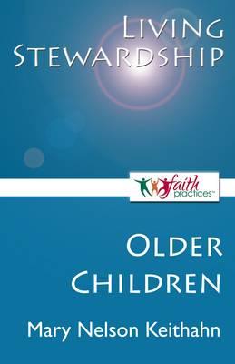 Living Stewardship (Older Children) - Faith Practices(r) Series (Paperback)