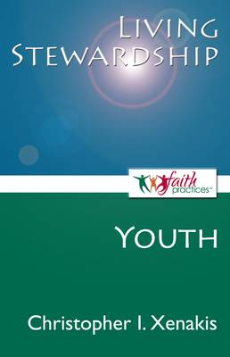 Living Stewardship (Youth) - Faith Practices(r) Series (Paperback)