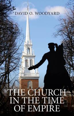 The Church in the Time of Empire (Paperback)