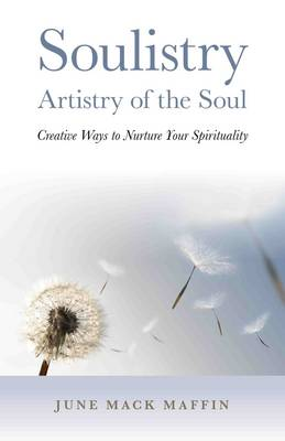 Soulistry - Artistry of the Soul: Creative Ways to Nurture Your Spirituality (Paperback)