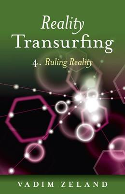 Reality Transurfing 4: 4: Ruling Reality (Paperback)