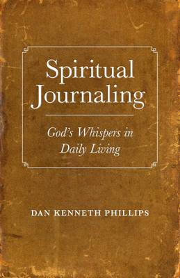 Spiritual Journaling: God's Whispers in Daily Living (Paperback)