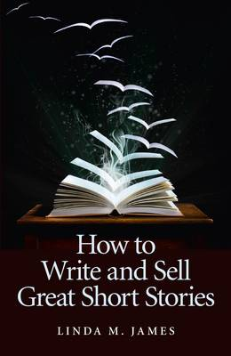 How To Write And Sell Great Short Stories (Paperback)